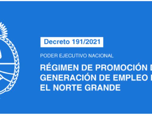 RÉGIMEN DE PROMOCIÓN DE GENERACIÓN DE EMPLEO EN EL NORTE GRANDE- DECRETO  N° 191/2021